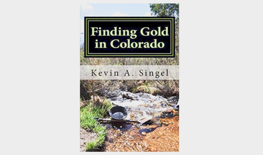 Buy the Book! Finding Gold in Colorado – Finding Gold in Colorado